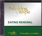 Eating Renewal - Rebuilding the Temple