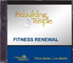 Fitness Renewal - Rebuilding the Temple